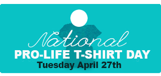 National Pro-Life T-Shirt Week